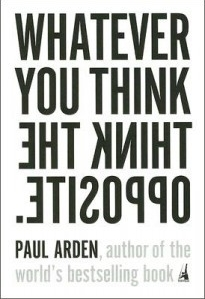 Whatever You Think Think the Opposite Arden Paul 9781591841210 205x300