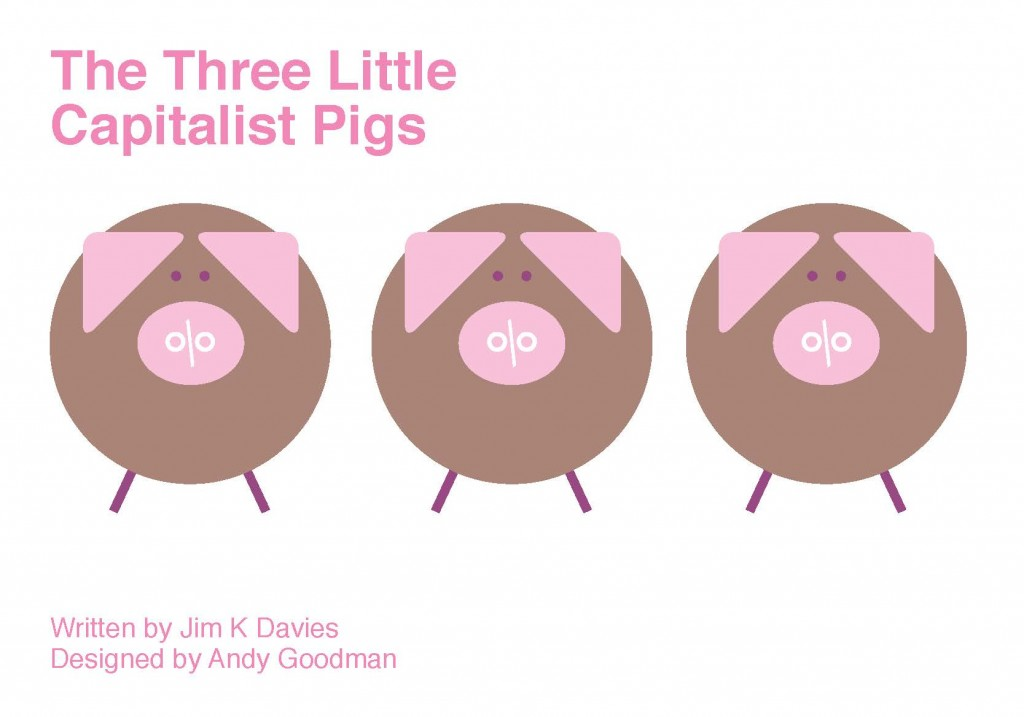 Three Little Capitalist Pigs